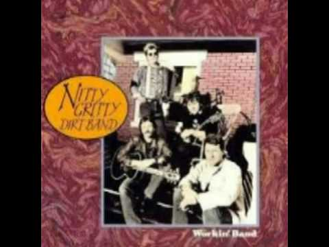Nitty Gritty Dirt Band - Workin Man [Nowhere To Go].