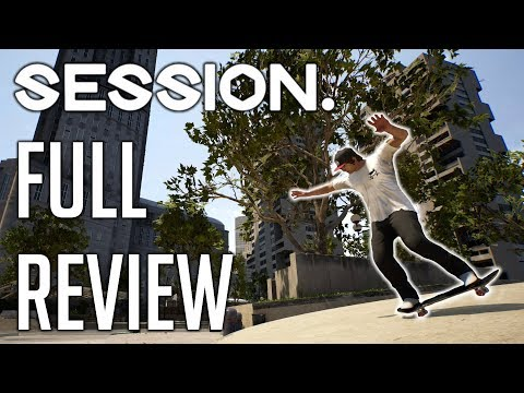 SESSION - The Best Skateboarding Game Ever?! - FULL REVIEW
