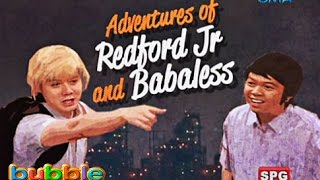Bubble Gang: Adventures of Redford Jr. and Babaless