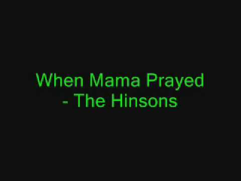 When Mama Prayed - The Hinsons