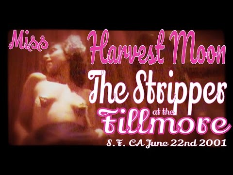 Miss Harvest Moon - The Stripper (at @FillmoreSF 2001)
