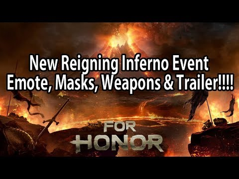 For Honor - NEW Reigning Inferno Event, Masks, Emotes, Weapons & Trailer!!!
