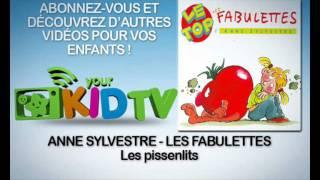 Anne Sylvestre - Les Pissenlits - Les Fabulettes - YourZoukTv