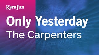 Karaoke Only Yesterday - The Carpenters *