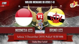 Timnas Indonesia U23 Vs Brunei Darussalam U23 // Sea Games 2019