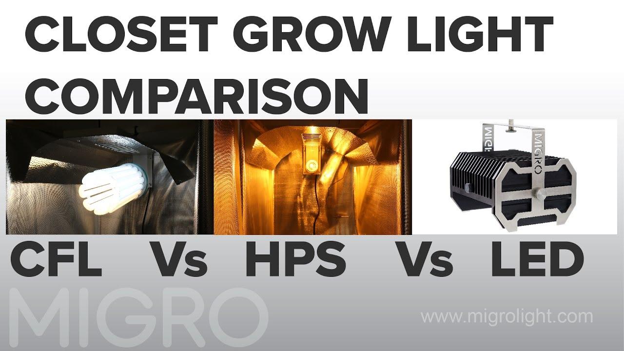 Closet Grow Light Comparison Cfl Vs Hps Vs Led Youtube