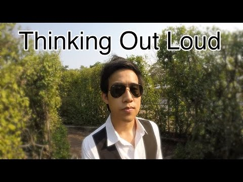 Thinking Out Loud | คิดออกดัง Cover/Literal Thai Translation Challenge Ed Sheeran ซับนรก