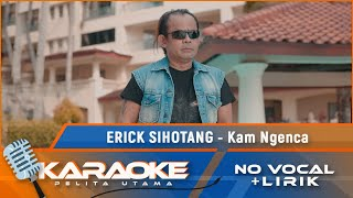 Download Lagu Erick Sihotang - Kam Ngenca | Lagu Karo Terbaik 2020 | Karaoke - No Vocal mp3