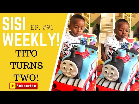 TITO TURNS TWO |LIFE IN LAGOS | SISI WEEKLY EP #91!