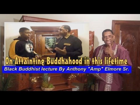 "On Attaining Buddhahood in this lifetime :""Black Buddhist lecture Series"""