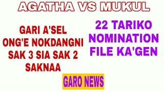 Garo News Mukul Vs Agatha aro gari A'sel on'ge sia