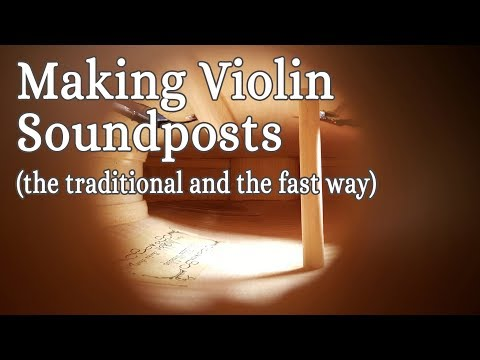 Making Violin Soundposts the traditional and the fast way