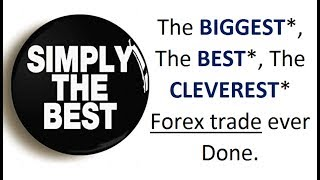 The Best, Biggest, Cleverest Forex trading deal in history
