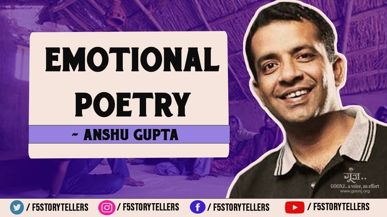 Emotional Poetry by Anshu Gupta | Goonj
