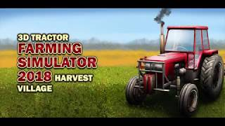 3D Tractor Farming Simulator 2018 - Harvest Village Promo Video