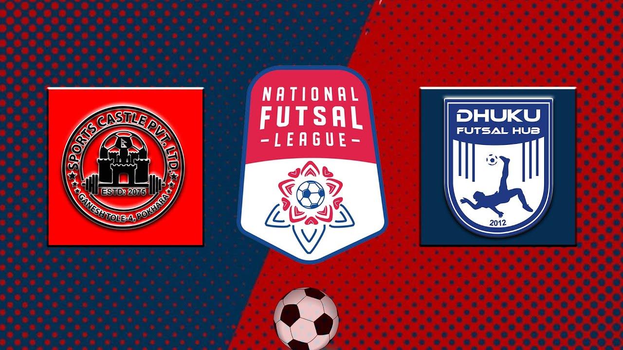Sports Castle Pokhara VS Dhuku Futsal Hub Kathmandu | National Futsal League | LIVE