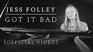 Jess Folley - 'Got It Bad' (Official Music Video)