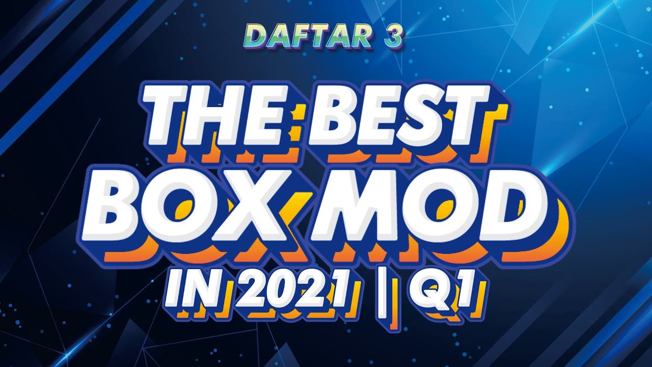 Download DAFTAR 3 THE BEST MOD DEVICE Di 2021 QUARTAL 1