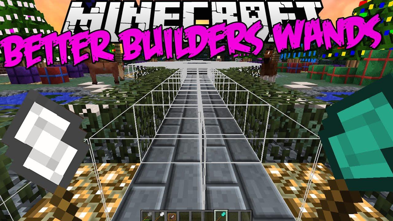 Better Builder's Wands - строительные инструменты [1.11.2-1.7.10]