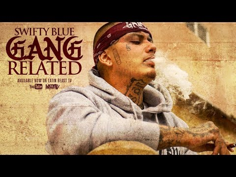 Swifty Blue - Gang Related (Official Music Video)