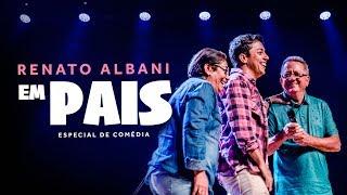 Renato Albani - Em Pais (Especial De Comédia Completo)