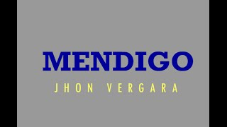 Jhon Vergara - Mendigo (Karaoke)