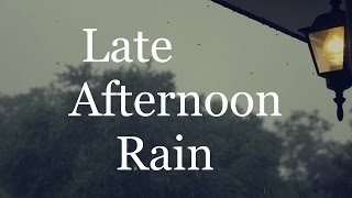 Late Afternoon Rain ( 1 Hour of Rain Sounds )