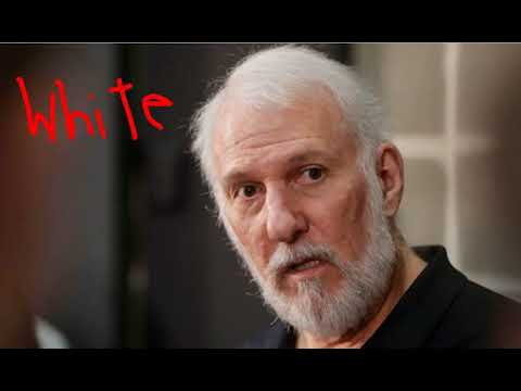 RICH WHITE NBA COACH Gregg Popovich  SAYS THAT WHITE PEOPLE SHOULD BE MADE TO FEEL UNCOMFORTABLE