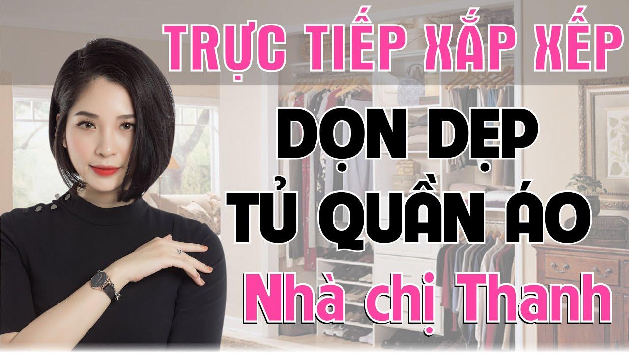 Trực tiếp sắp xếp, dọn dẹp tủ quần áo nhà chị Thanh.