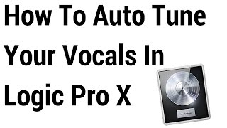 How To Auto Tune Your Vocals In Logic Pro X (For Free)