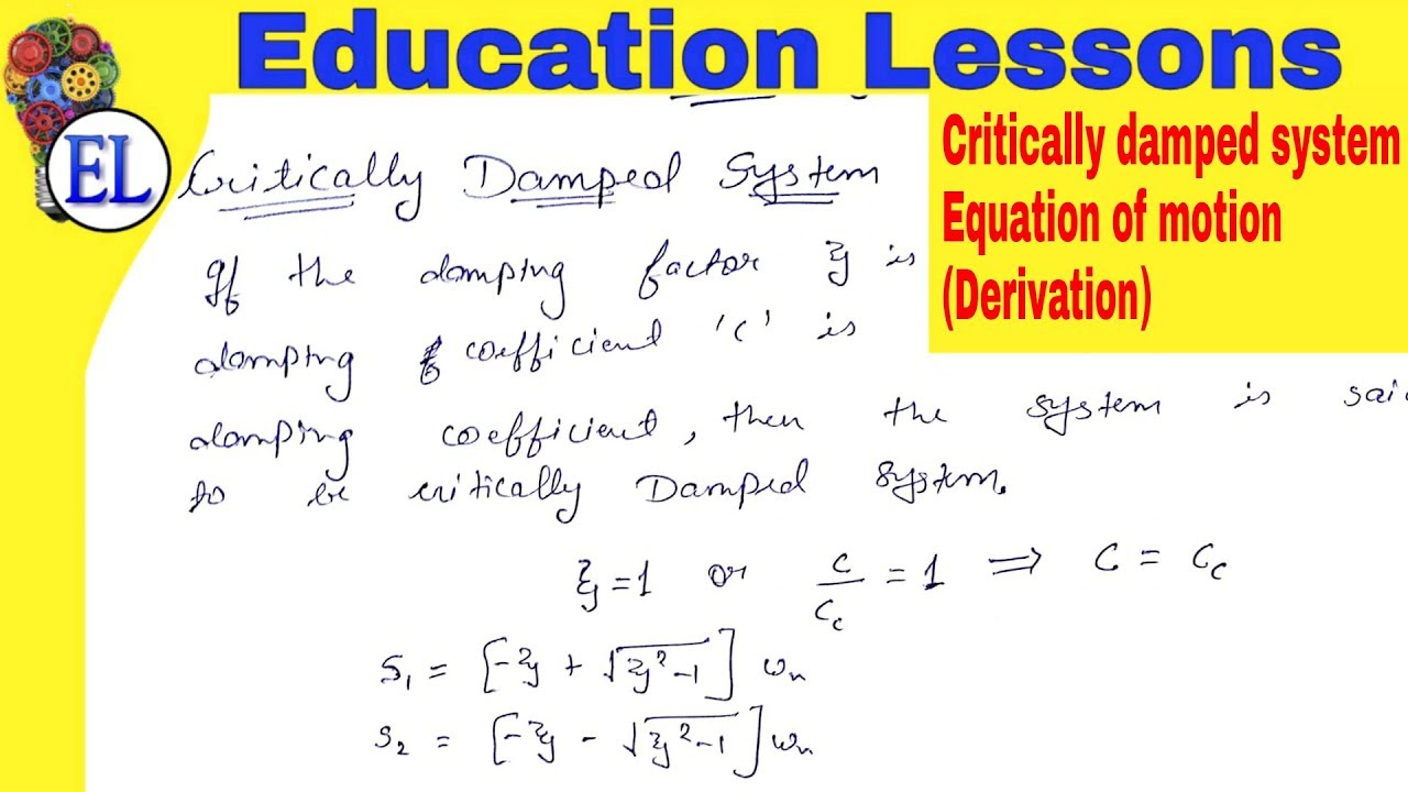 Critically damped system | Derivation of equation of motion | Damped free  vibrations