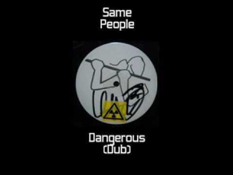 Same People - Dangerous (Dub Original)