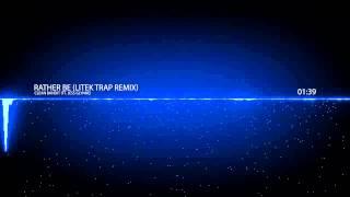 ▶Clean Bass Boost◀ Clean Bandit - Rather Be (LiTek Trap Remix) [Trap