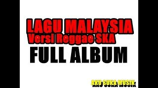 Download Lagu Lagu Malaysia Versi Reggae SKA Full Album AKU SUKA MUSIK mp3