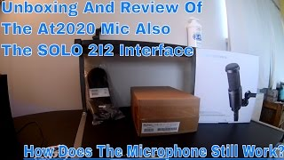 Audio Technica AT2020 And The Focusrite Scarlett 2i2 Audio Interface Review And Unboxing
