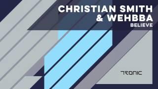 Christian Smith & Wehbba - Believe (Club Mix)