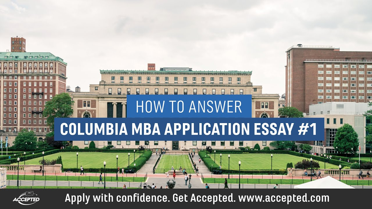 answering columbia business school application essay   youtube answering columbia business school application essay