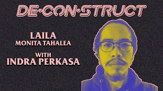 Bedah Lagu Laila - Monita Tahalea : Indra Perkasa | Deconstruct #8