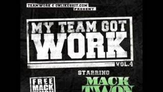 Mack Twon - My Team Got Work (feat Smigg Dirtee & Boog)