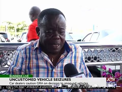 Uncustomed Vehicle Seizures - Business Live on JoyNews (25-4-18)