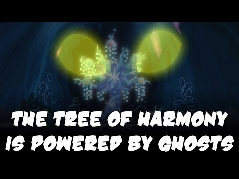 MLP Theory - The Tree of Harmony is Powered by Ghosts