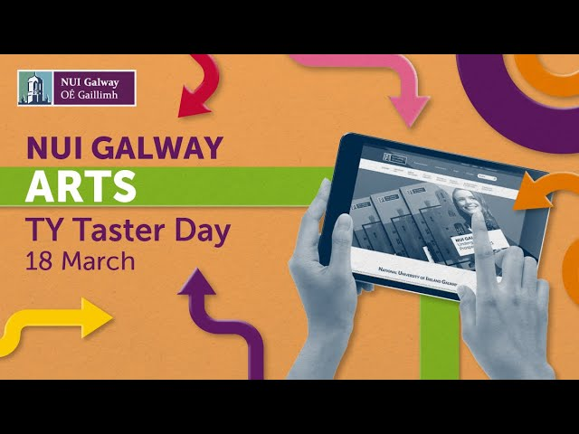 NUI Galway Arts TY Taster Day (Day2) 2021