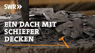 Handwerkskunst! Wie man ein Dach mit Schiefer deckt | DIY | Howto | SWR Fernsehen