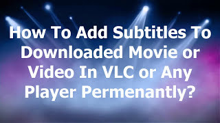 How To Add Subtitles To A Downloaded Movie or Video Permanently in VLC or Any Media Player(Read detailed tutorial at: http://technoclever.com/how-to-add-subtitles-to-a-movie-in-vlc-or-windows-media-player-permanently-on-windows-mac.html Detailed ..., 2015-04-29T19:44:05.000Z)