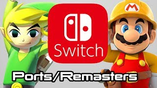 10 Nintendo Switch Ports/Remasters we Need!