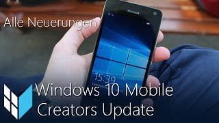 Windows 10 Mobile Creators Update: Alle Neuerungen / Review (Deutsch / German)