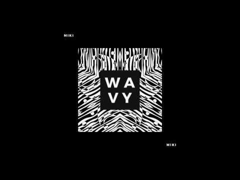MIKI - WAVY
