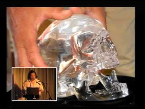 MEGALITHOMANIA 2008: Philip Coppens - The Crystal Skull: A New Understanding