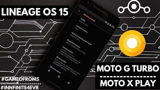 Lineage OS 15 ALPHA for Moto G Turbo/merlin| Moto X Play / Lux | Oreo 8.0.0