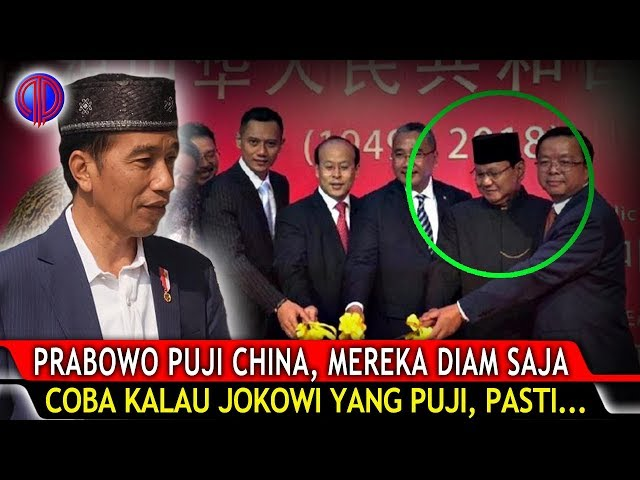 Prabowo Puji China, Mereka Diam Saja! Coba Kalau Jokowi yang Puji, Pasti...